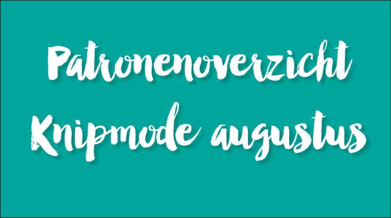 Patronen Knipmode augustus