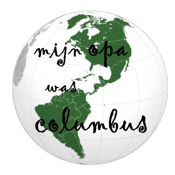 Mijn opa was Columbus