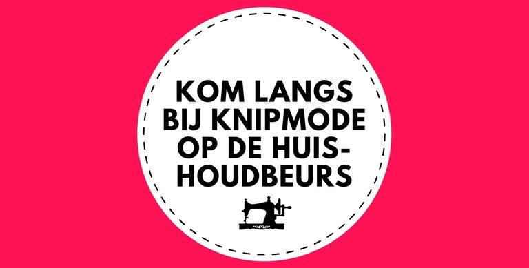 Knipmode staat op de huishoudbeurs!